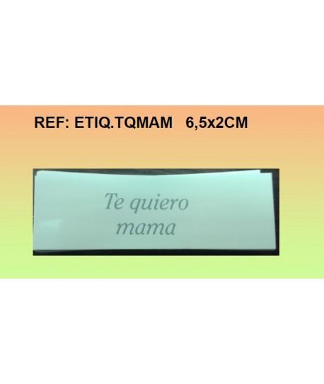 ETIQUETA PACK 25UDS TE QUIERO MAMA 6,5x2CM